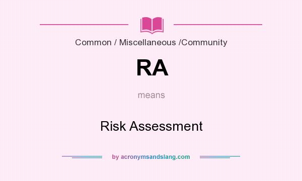 What does RA mean? It stands for Risk Assessment