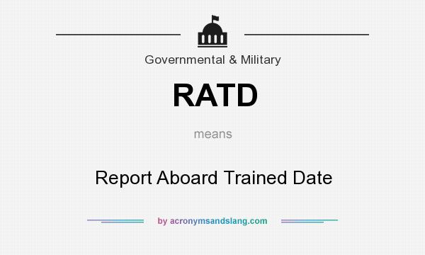 What does RATD mean? It stands for Report Aboard Trained Date