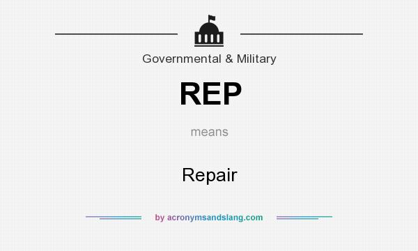 What does REP mean? It stands for Repair
