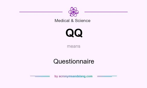 What does QQ mean? It stands for Questionnaire