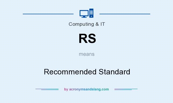 What does RS mean? It stands for Recommended Standard
