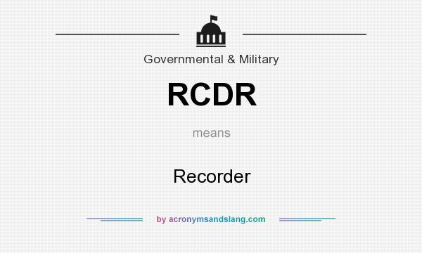 What does RCDR mean? It stands for Recorder