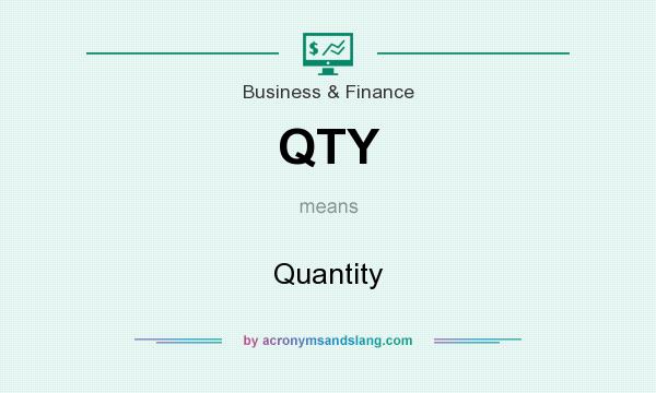 What does QTY mean? It stands for Quantity