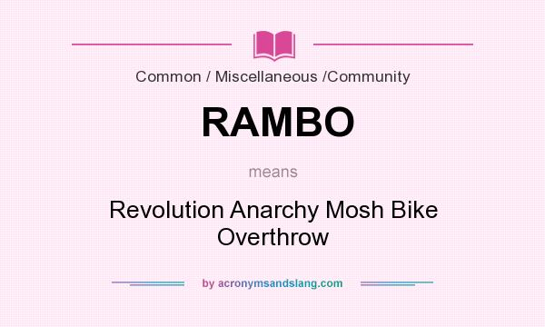 What does RAMBO mean? It stands for Revolution Anarchy Mosh Bike Overthrow