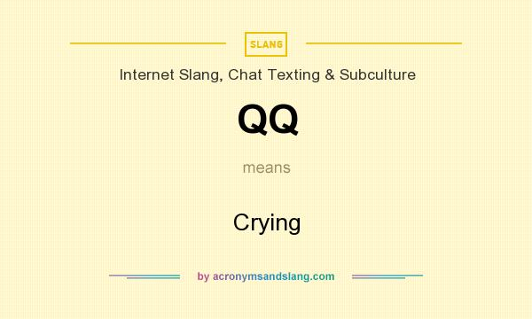 What does QQ mean? It stands for Crying