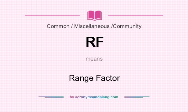 What does RF mean? It stands for Range Factor
