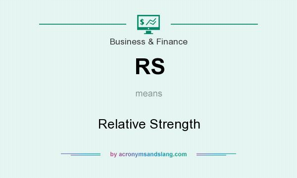 What does RS mean? It stands for Relative Strength