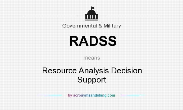 What does RADSS mean? It stands for Resource Analysis Decision Support