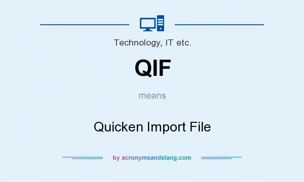 QIF - Quicken Import File in Technology, IT etc  by