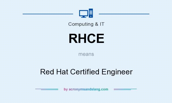 What does RHCE mean? It stands for Red Hat Certified Engineer