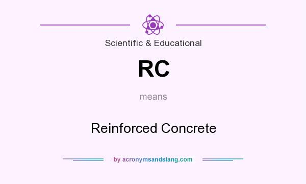 What does RC mean? It stands for Reinforced Concrete