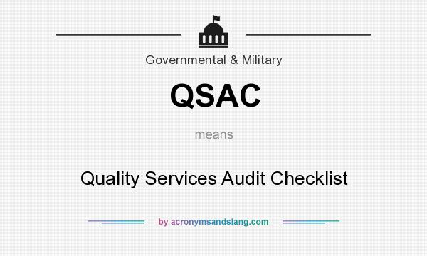 What does QSAC mean? It stands for Quality Services Audit Checklist