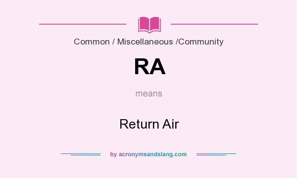 What does RA mean? It stands for Return Air