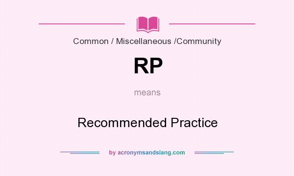What does RP mean? It stands for Recommended Practice
