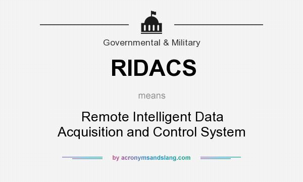 What does RIDACS mean? It stands for Remote Intelligent Data Acquisition and Control System
