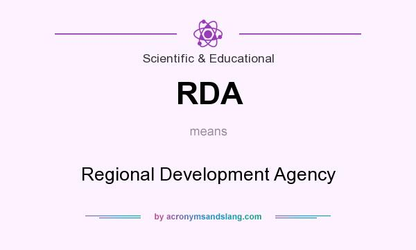 What does RDA mean? It stands for Regional Development Agency
