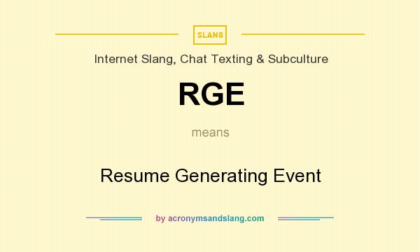 What does RGE mean? It stands for Resume Generating Event
