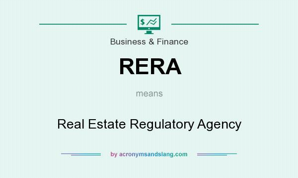 What does RERA mean? It stands for Real Estate Regulatory Agency