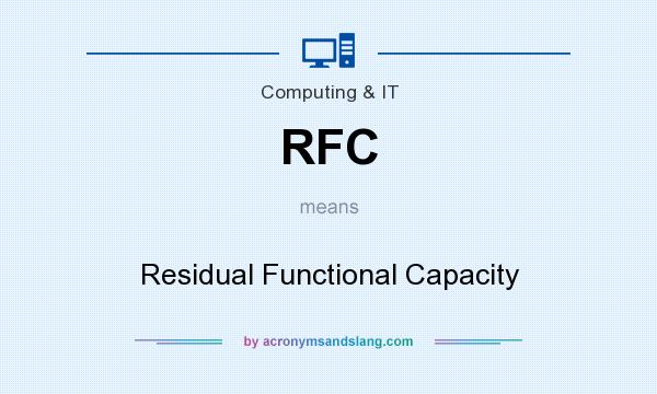 What does RFC mean? It stands for Residual Functional Capacity
