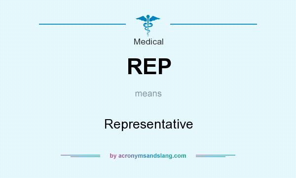 What does REP mean? It stands for Representative