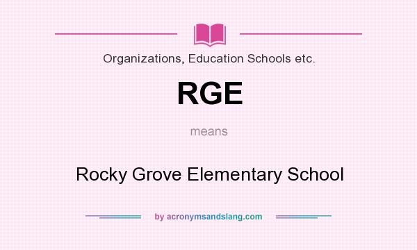 What does RGE mean? It stands for Rocky Grove Elementary School
