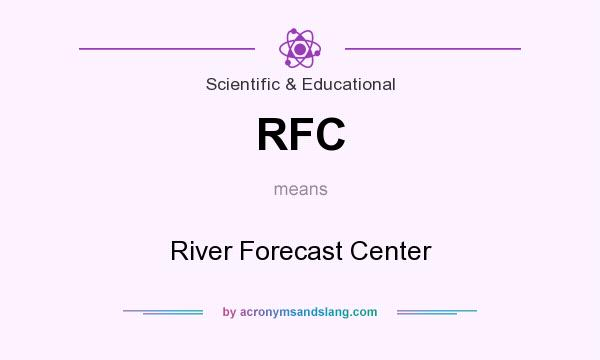 What does RFC mean? It stands for River Forecast Center
