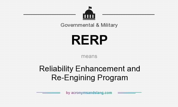 What does RERP mean? It stands for Reliability Enhancement and Re-Engining Program