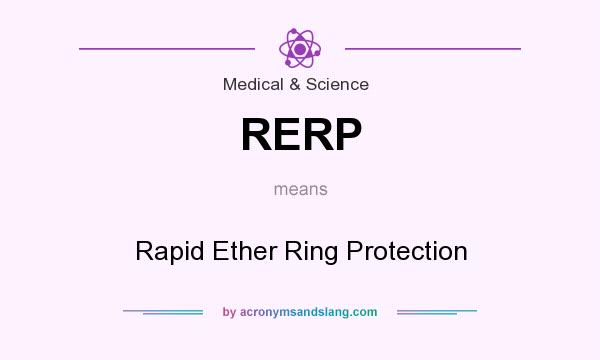 What does RERP mean? It stands for Rapid Ether Ring Protection