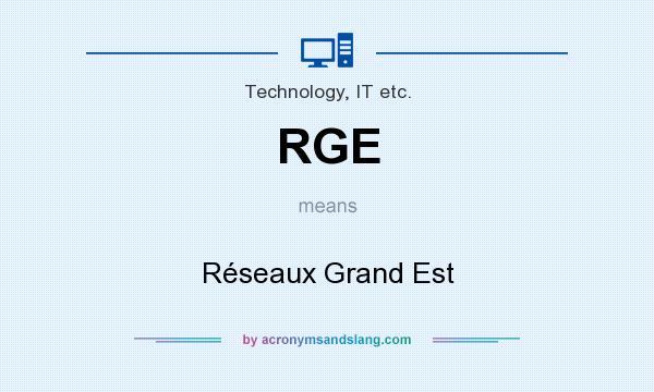 What does RGE mean? It stands for Réseaux Grand Est