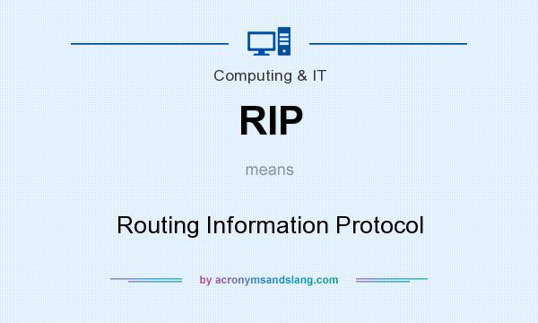 What does RIP mean? It stands for Routing Information Protocol