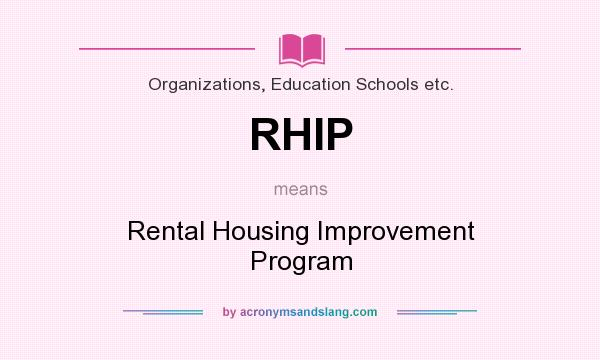 What does RHIP mean? It stands for Rental Housing Improvement Program