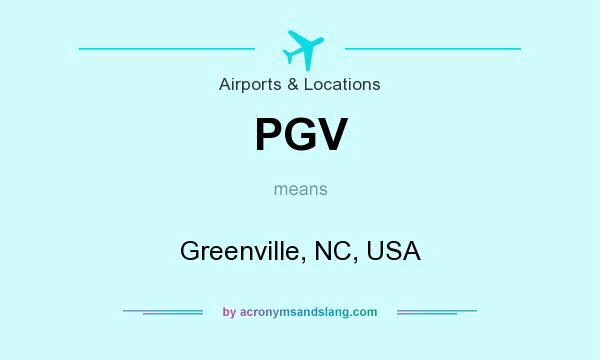 What does PGV mean? It stands for Greenville, NC, USA