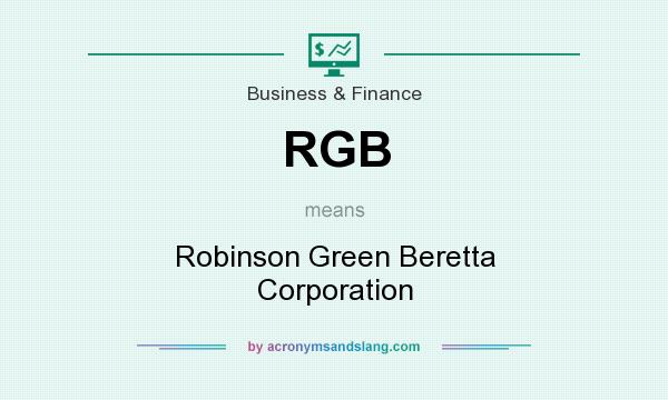 What does RGB mean? It stands for Robinson Green Beretta Corporation