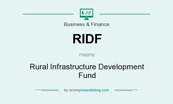 What does RIDF mean? It stands for Rural Infrastructure Development Fund