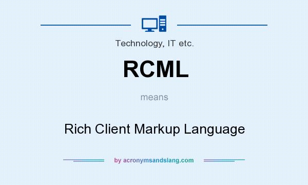 What does RCML mean? It stands for Rich Client Markup Language