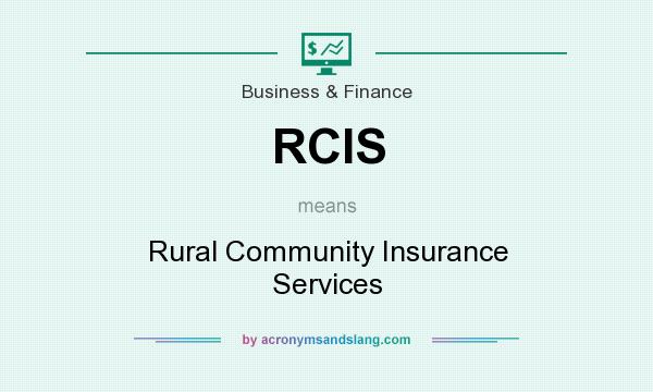 What does RCIS mean? It stands for Rural Community Insurance Services