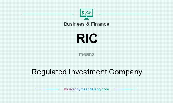What does RIC mean? It stands for Regulated Investment Company