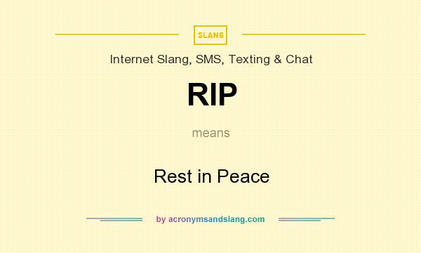 What does RIP mean? It stands for Rest in Peace