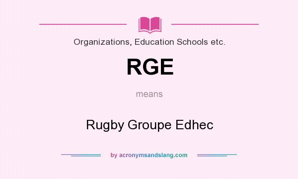 What does RGE mean? It stands for Rugby Groupe Edhec
