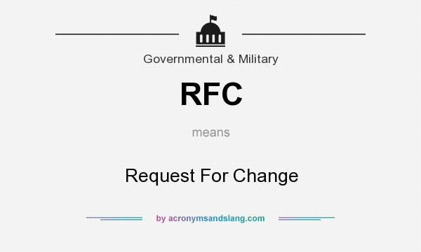 What does RFC mean? It stands for Request For Change