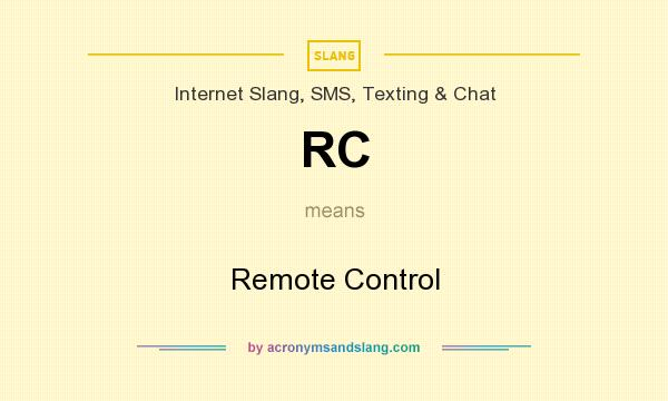 What does RC mean? It stands for Remote Control