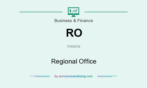 What does RO mean? It stands for Regional Office