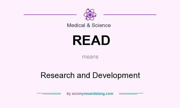 What does READ mean? It stands for Research and Development
