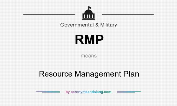 What does RMP mean? It stands for Resource Management Plan