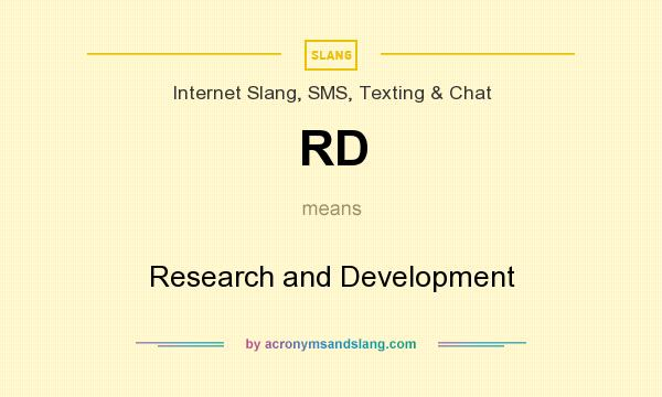 What does RD mean? It stands for Research and Development