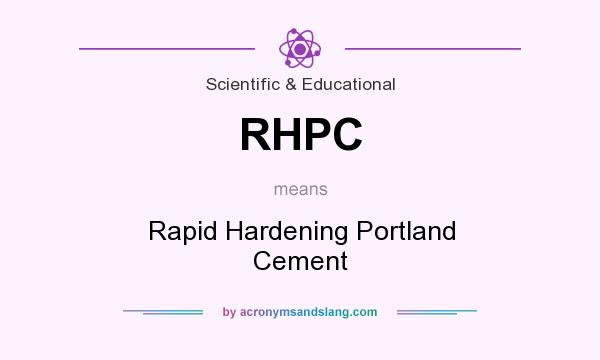 What does RHPC mean? It stands for Rapid Hardening Portland Cement