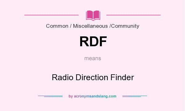What does RDF mean? It stands for Radio Direction Finder