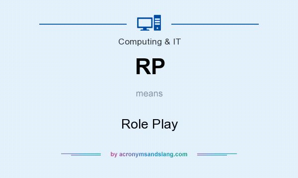 What does RP mean? It stands for Role Play