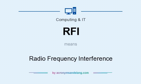 What does RFI mean? It stands for Radio Frequency Interference