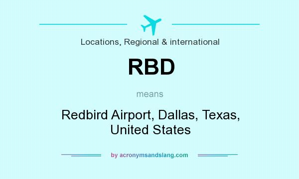What does RBD mean? It stands for Redbird Airport, Dallas, Texas, United States